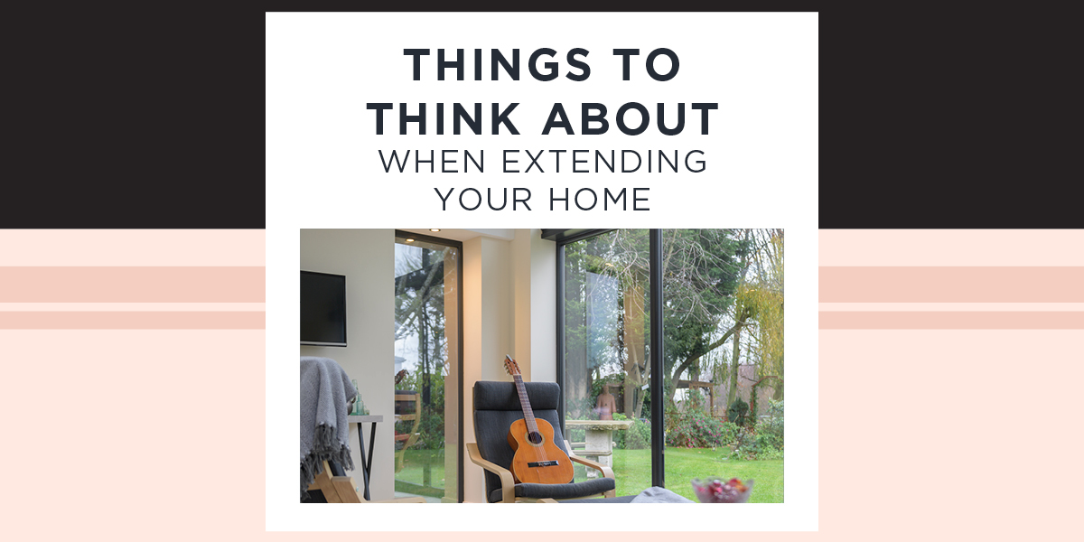 Things to think about when extending your home